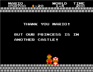 Credit: http://knowyourmeme.com/memes/but-our-princess-is-in-another-castle